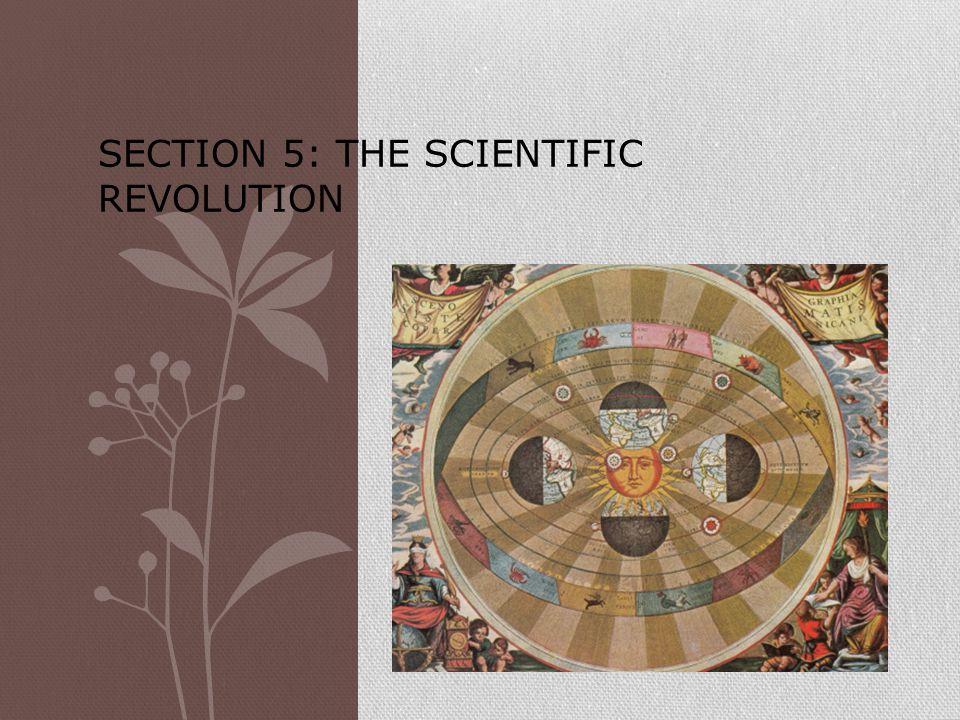 Section 5: The Scientific Revolution