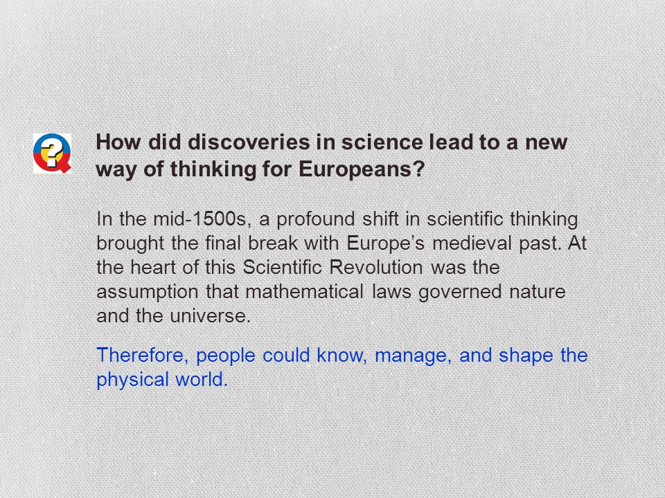 How did discoveries in science lead to a new way of thinking for Europeans