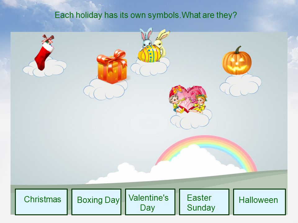Christmas Each holiday has its own symbols.What are they Valentine s