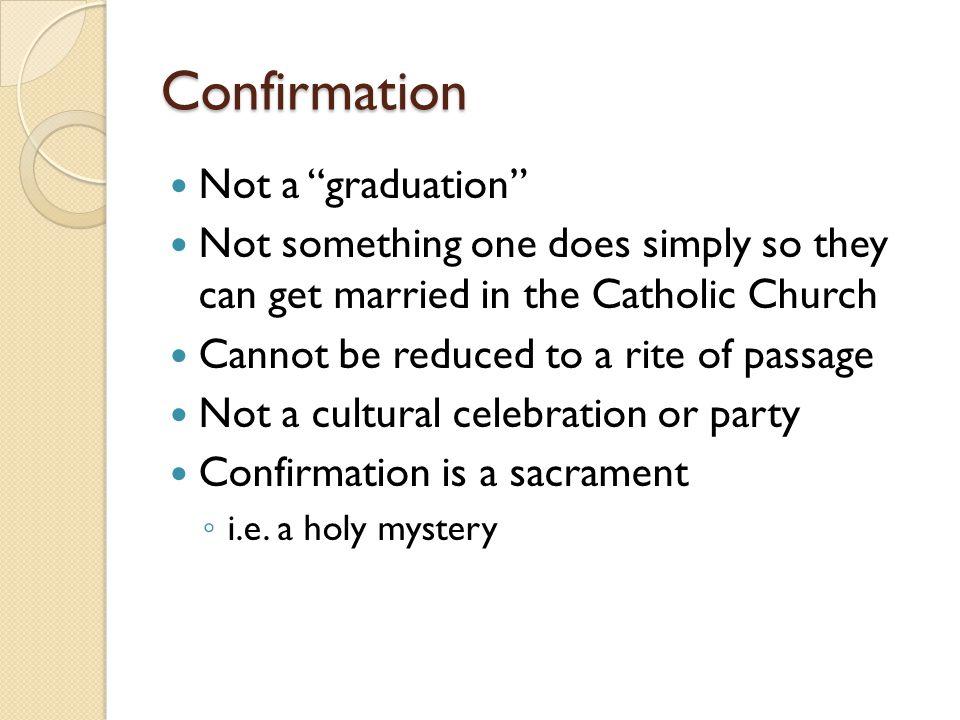 Confirmation Not a graduation