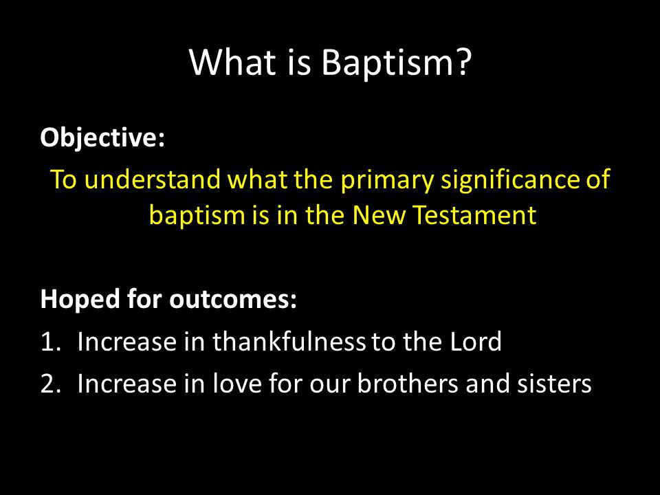 What is Baptism Objective:
