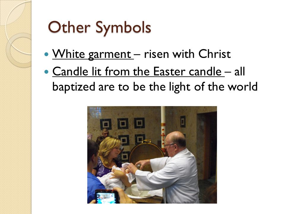 Other Symbols White garment – risen with Christ