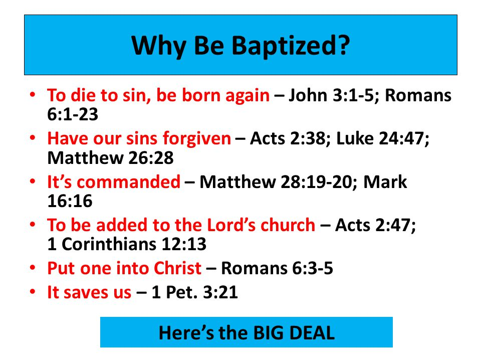 Why Be Baptized Here's the BIG DEAL