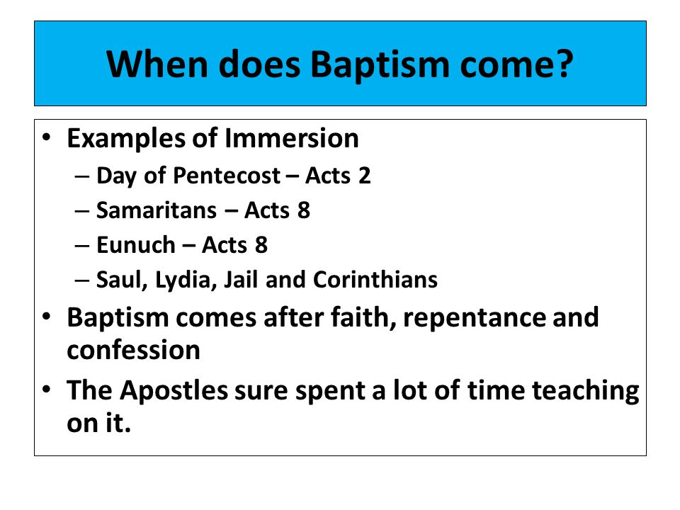 When does Baptism come Examples of Immersion
