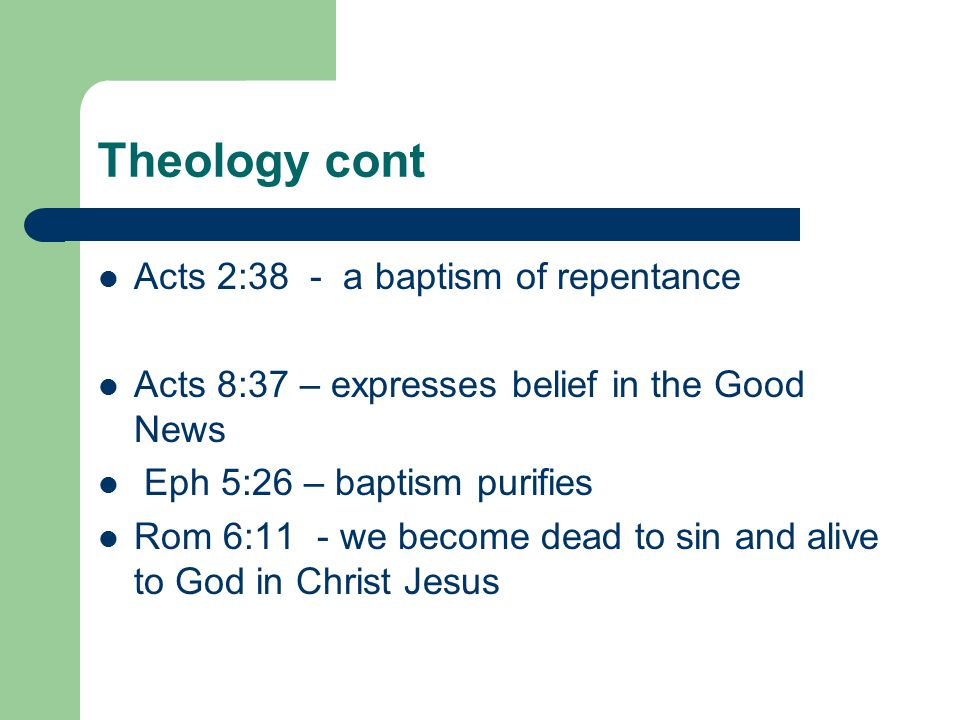 Theology cont Acts 2:38 - a baptism of repentance
