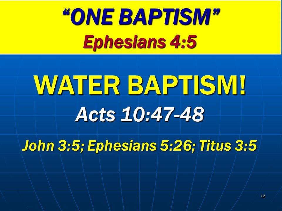 John 3:5; Ephesians 5:26; Titus 3:5