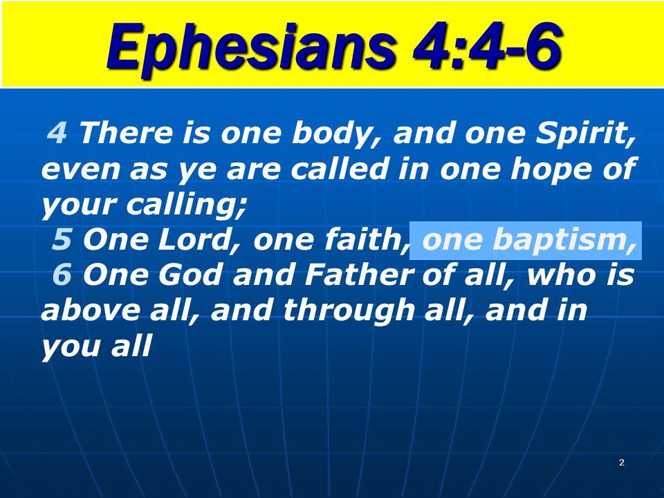 Ephesians 4:4-6 5 One Lord, one faith, one baptism,