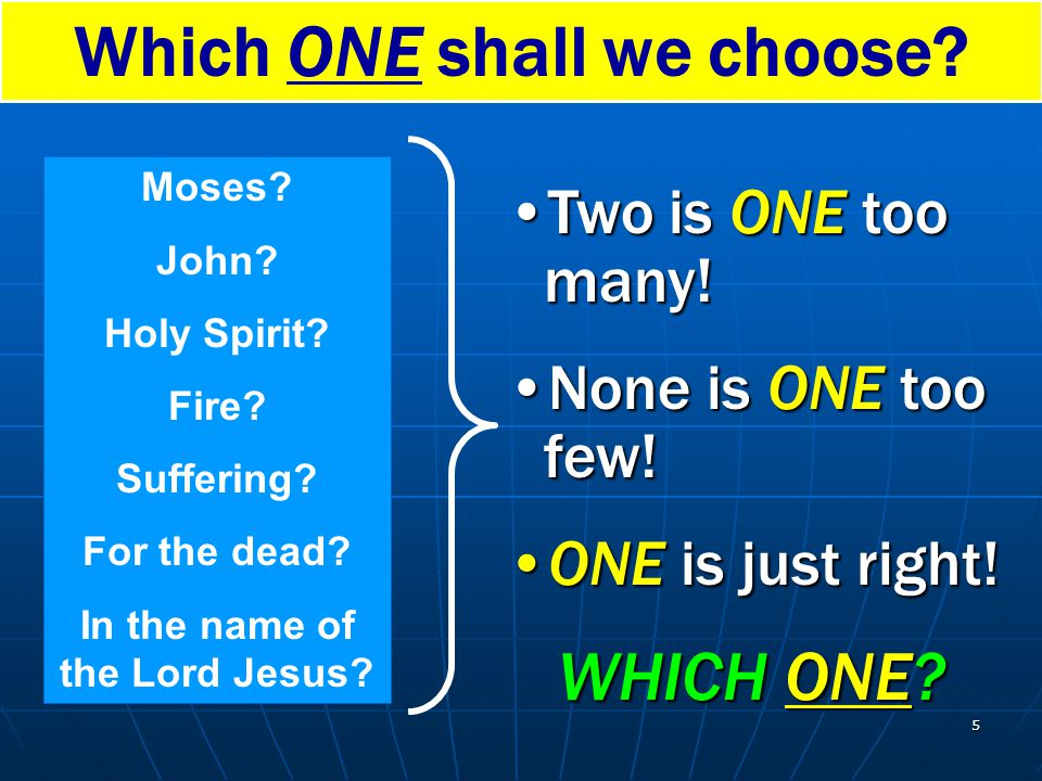 Which ONE shall we choose In the name of the Lord Jesus