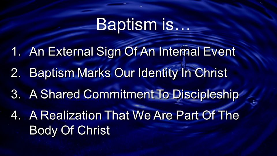Baptism is… An External Sign Of An Internal Event