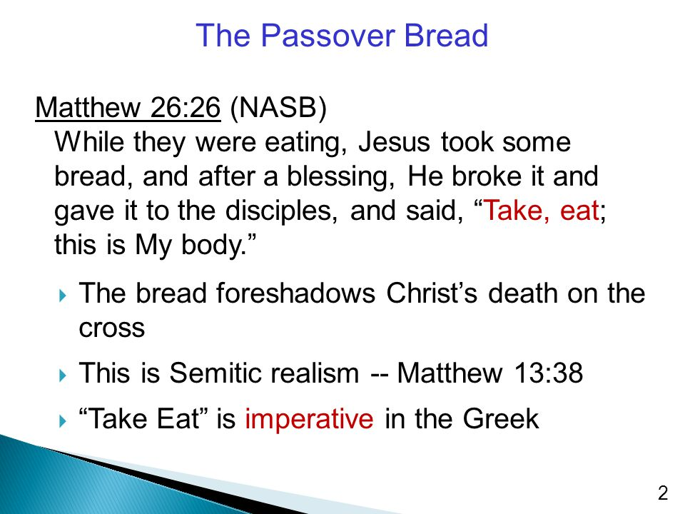 The Passover Bread Matthew 26:26 (NASB)