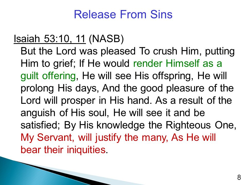Release From Sins Isaiah 53:10, 11 (NASB)