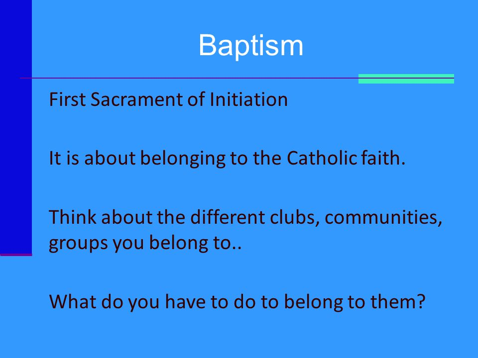 Baptism First Sacrament of Initiation