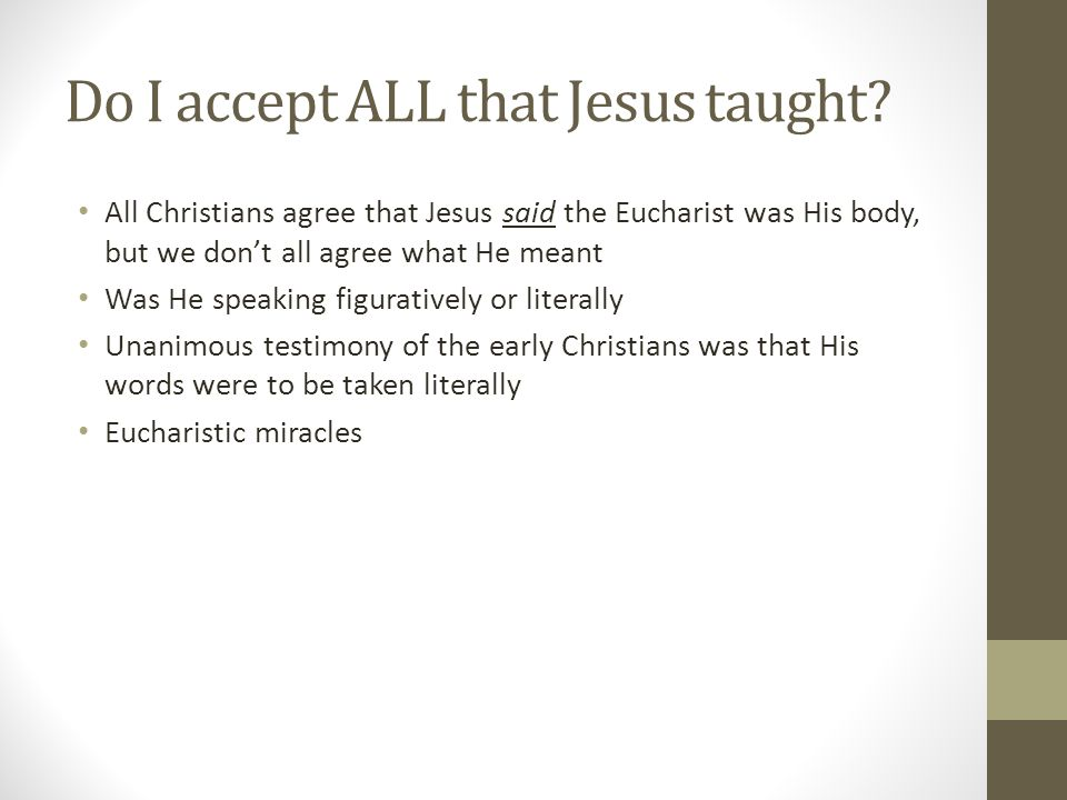 Do I accept ALL that Jesus taught