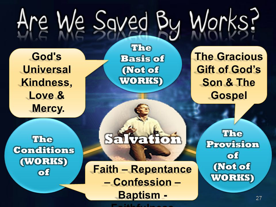 Are We Saved By Works Salvation God s Universal Kindness, Love &