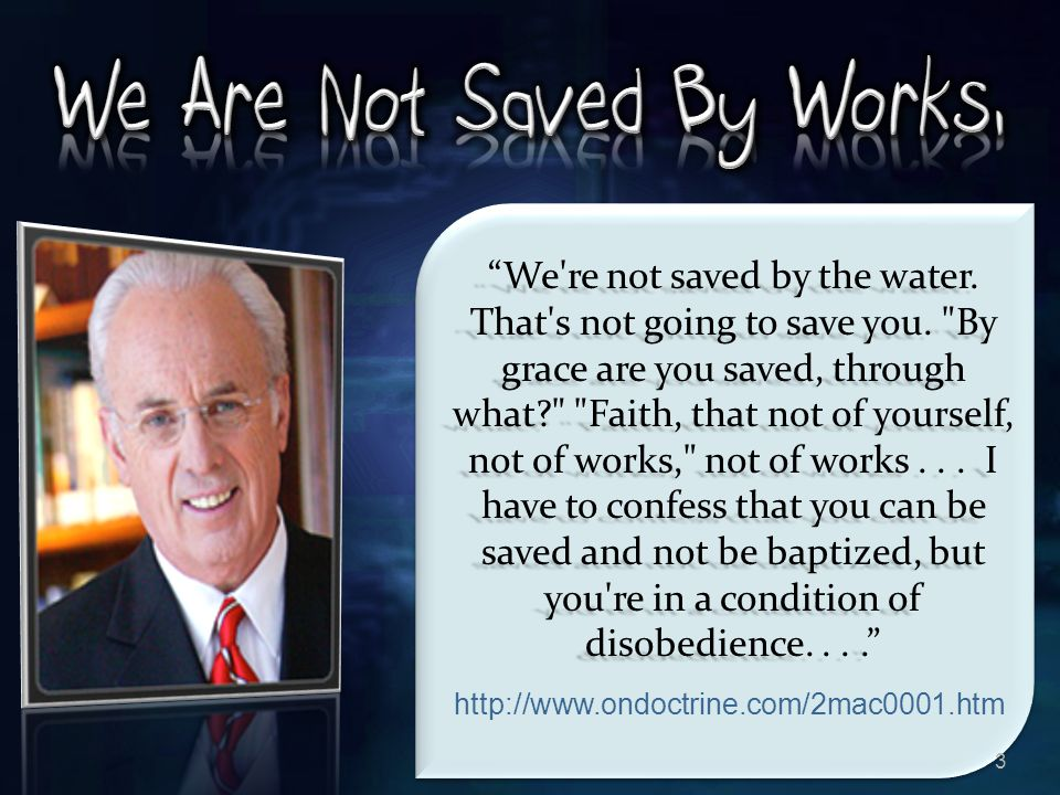 We Are Not Saved By Works,