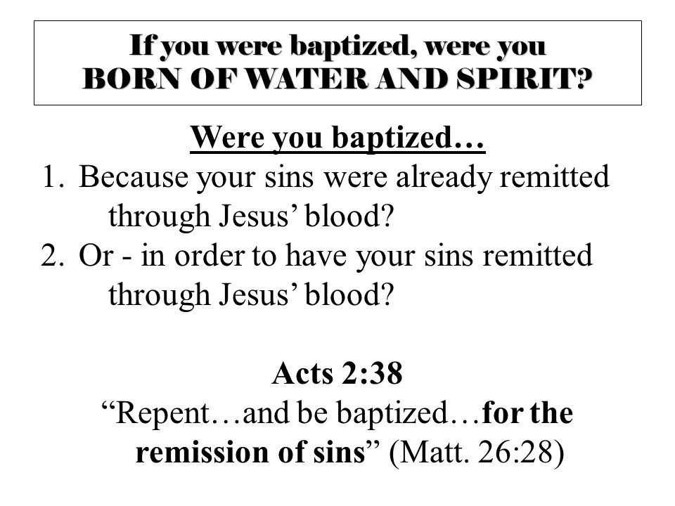 Were you baptized… Acts 2:38