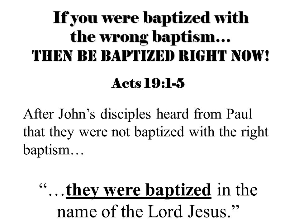 …they were baptized in the name of the Lord Jesus.