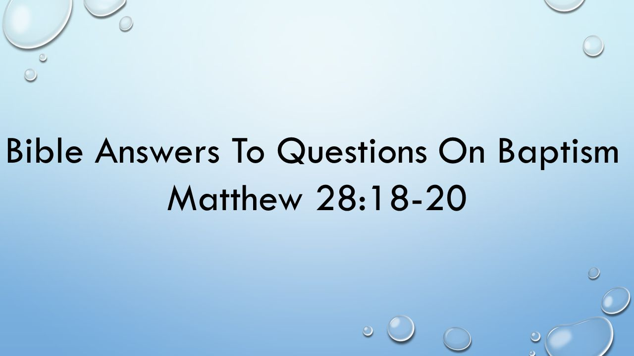 Bible Answers To Questions On Baptism
