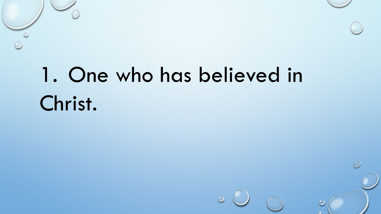 1. One who has believed in Christ.