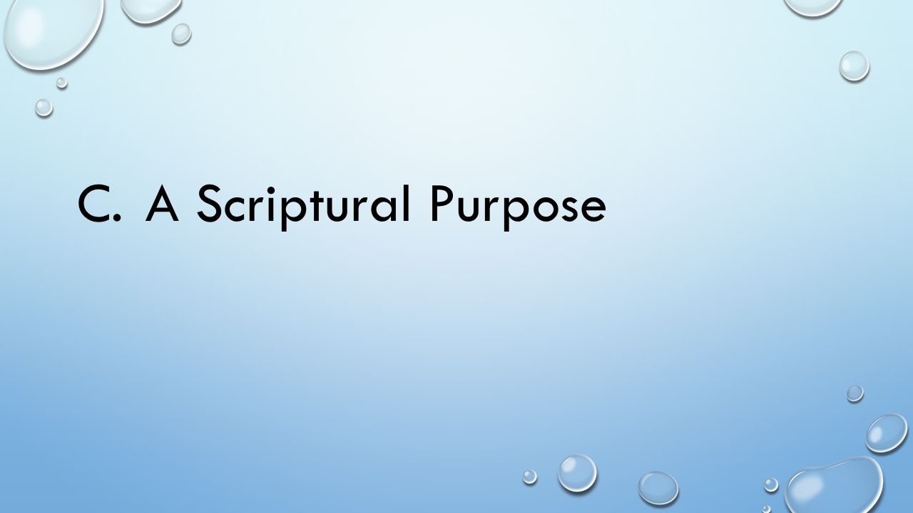 C. A Scriptural Purpose