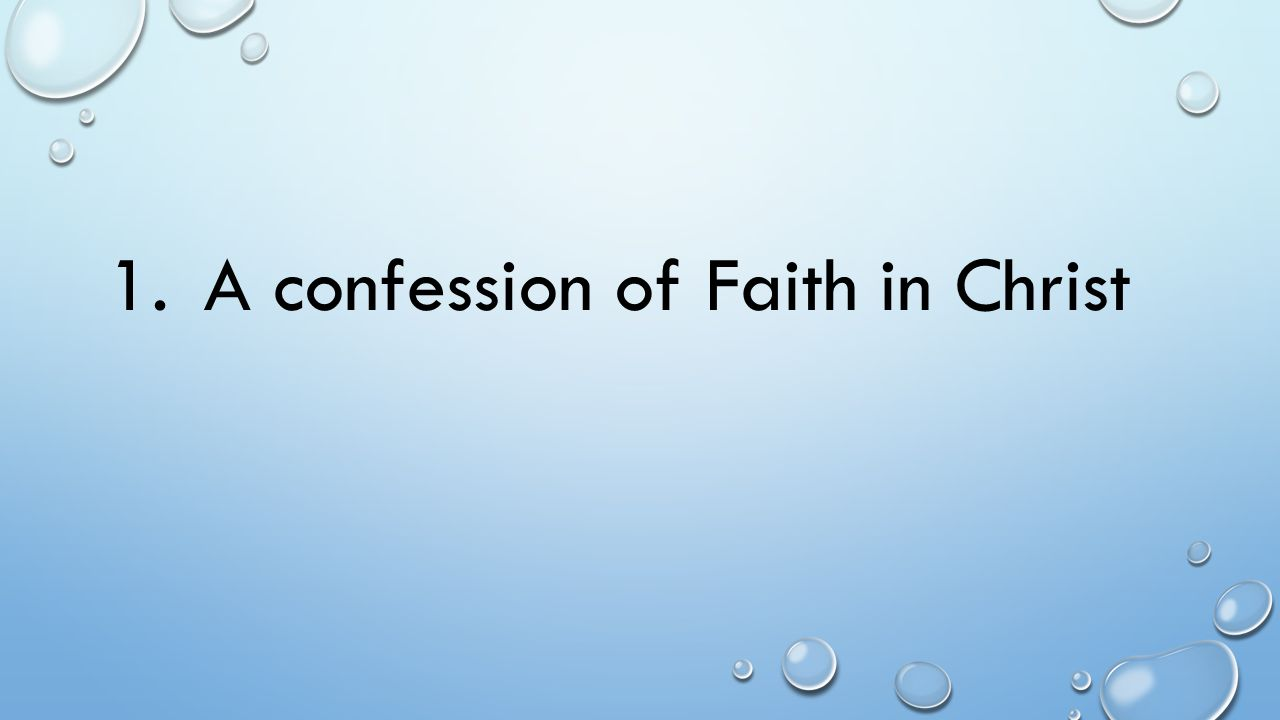 1. A confession of Faith in Christ