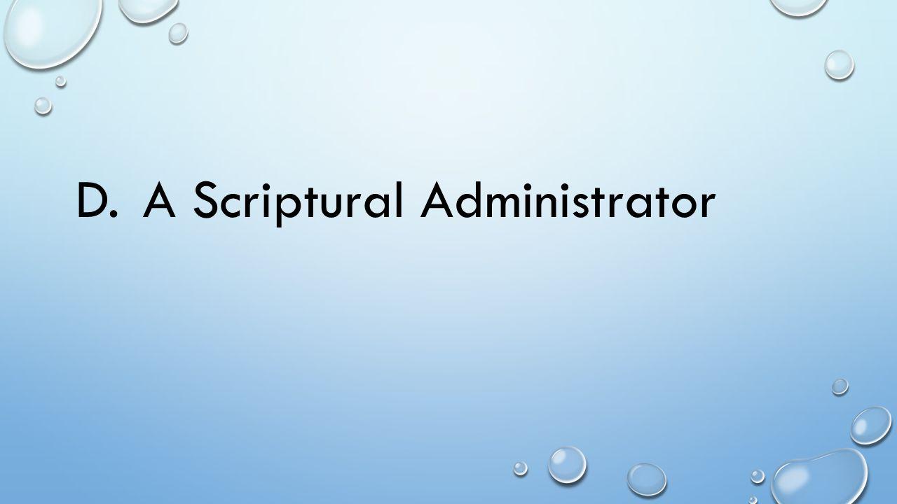 D. A Scriptural Administrator