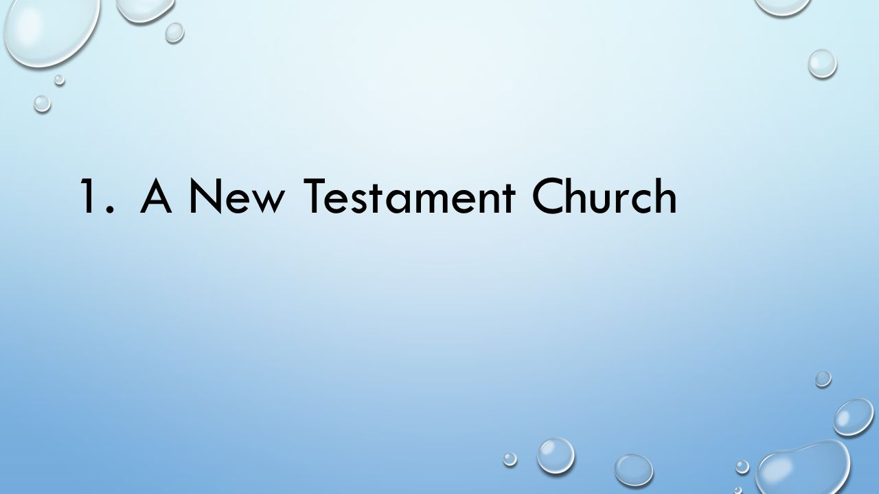 1. A New Testament Church