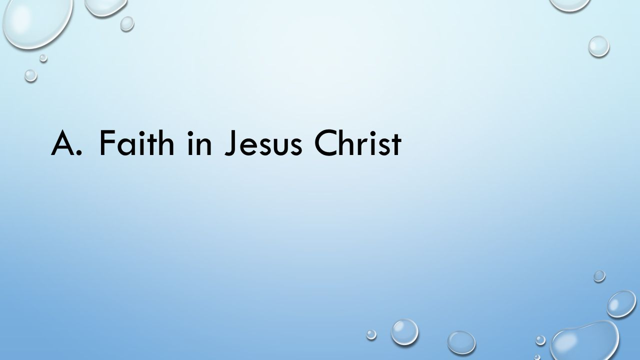 A. Faith in Jesus Christ