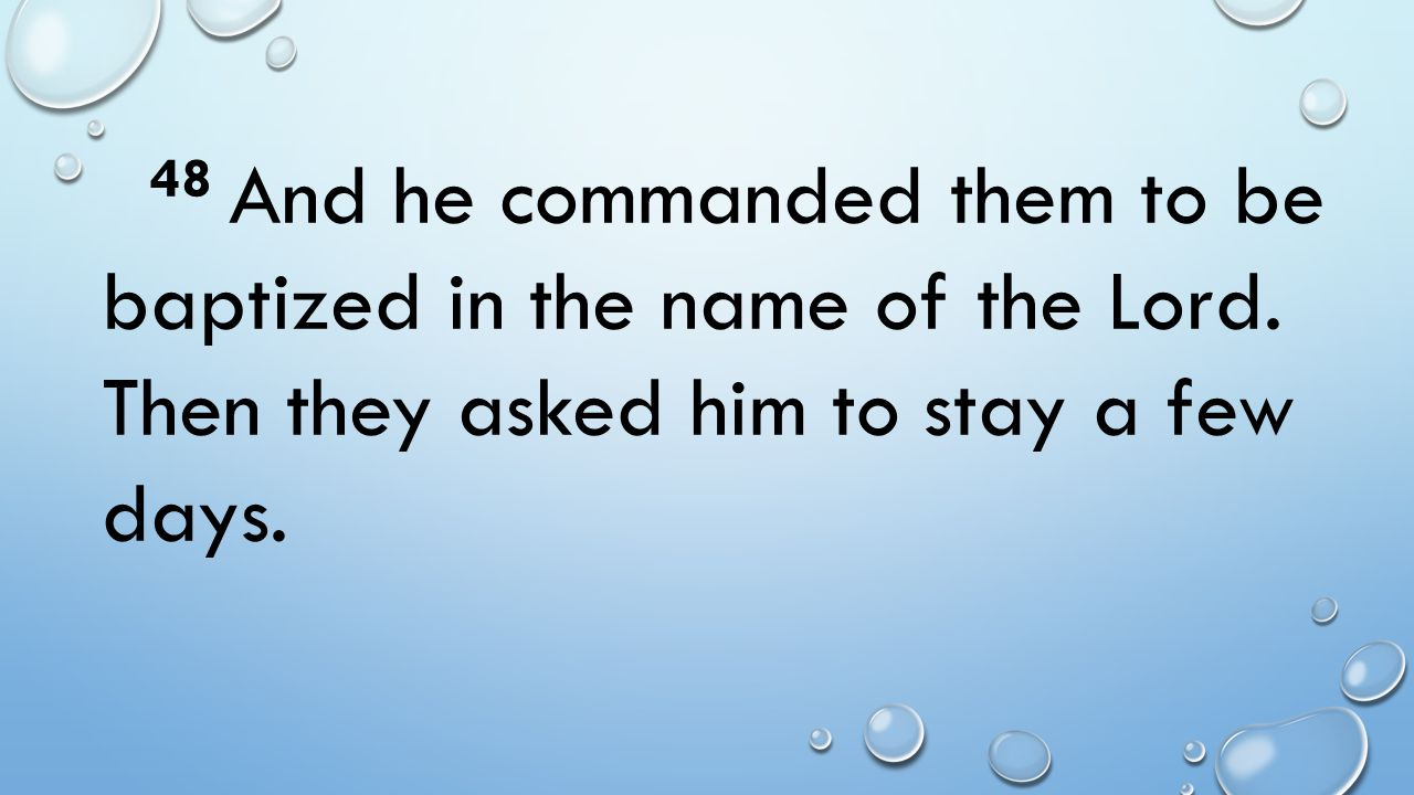 48 And he commanded them to be baptized in the name of the Lord