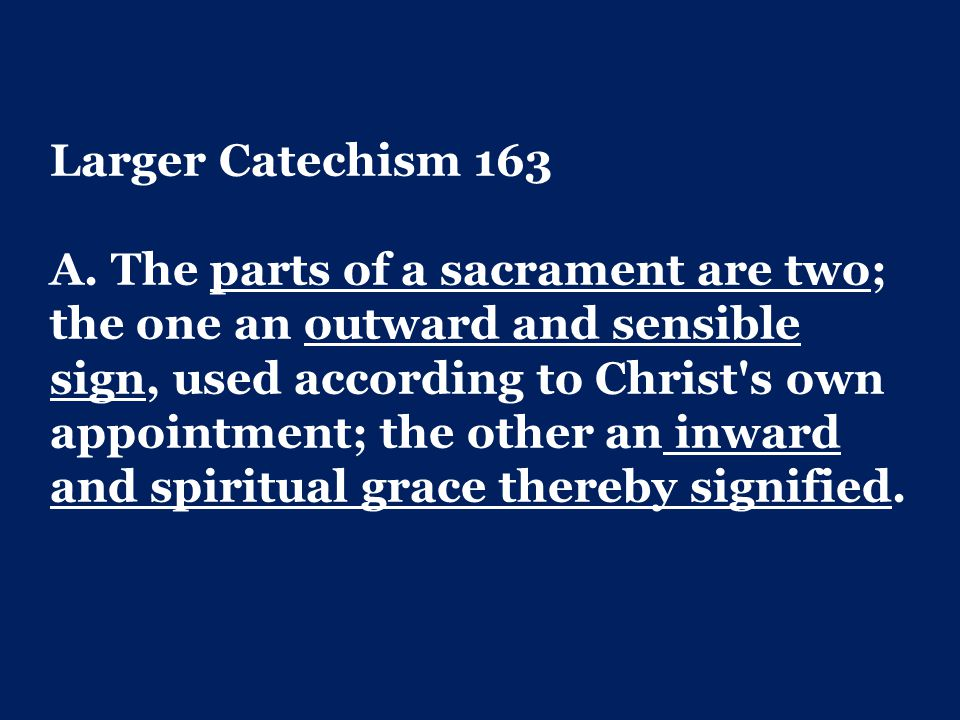 Larger Catechism 163