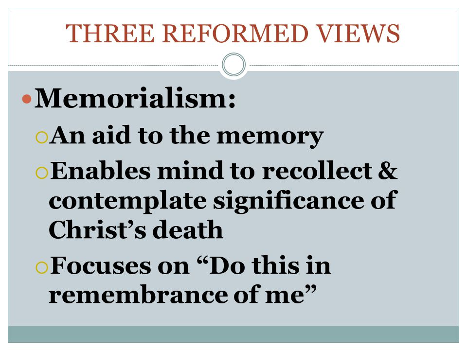 Memorialism: Three Reformed Views An aid to the memory