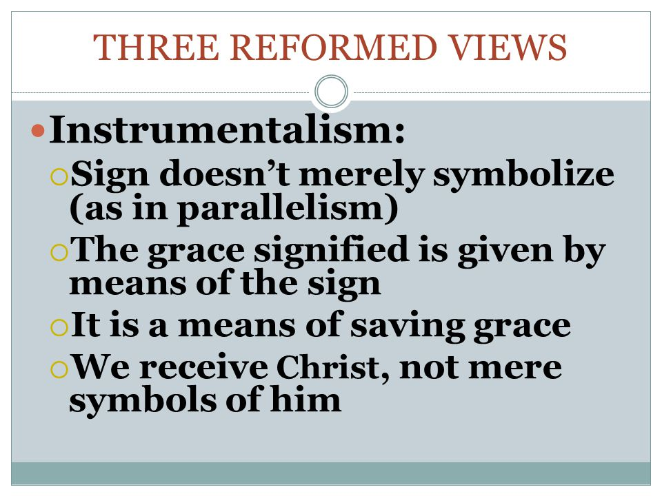 Instrumentalism: Three Reformed Views