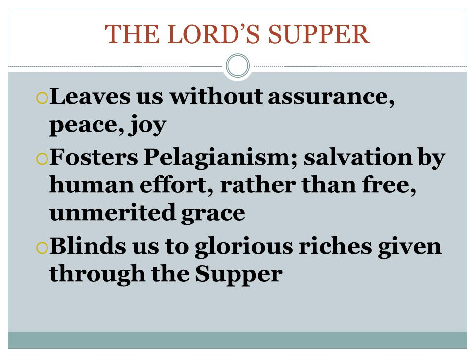 The Lord's supper Leaves us without assurance, peace, joy