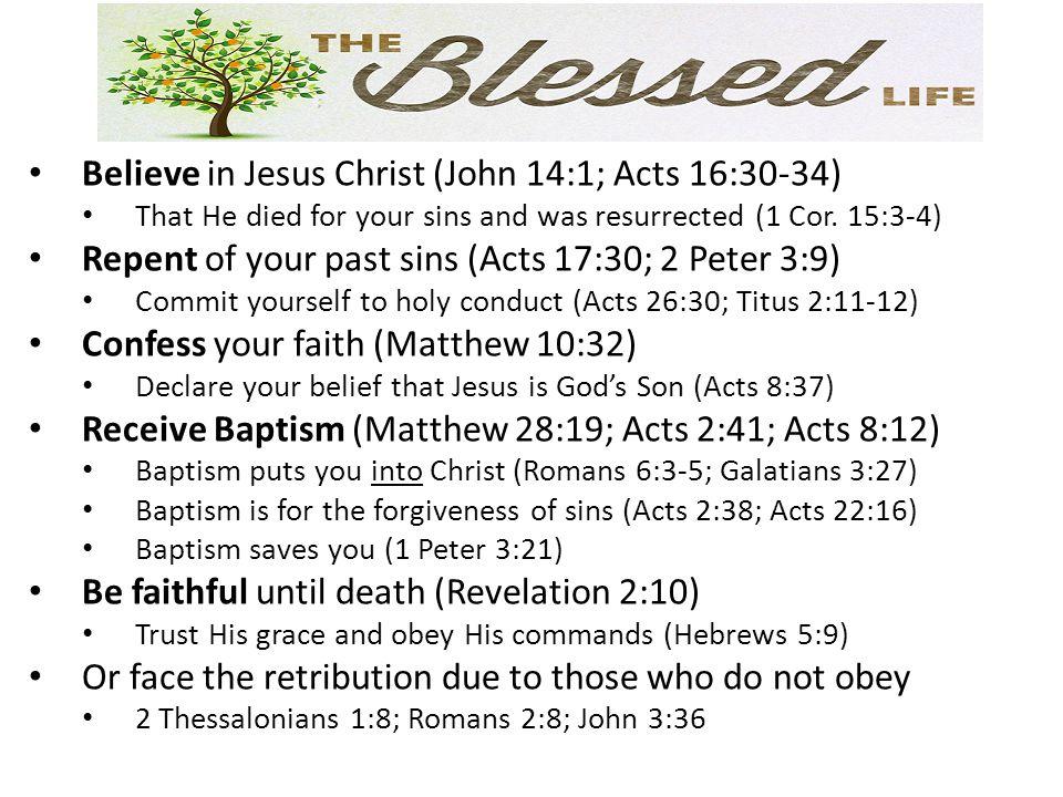 Believe in Jesus Christ (John 14:1; Acts 16:30-34)