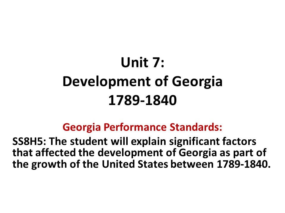 Unit 7: Development of Georgia 1789-1840