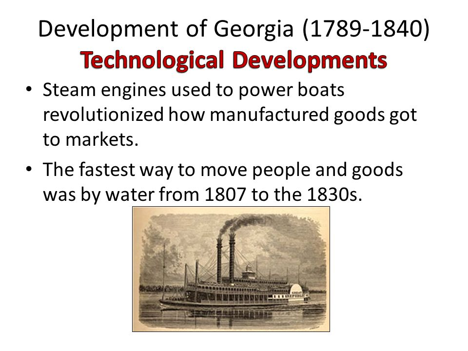Development of Georgia (1789-1840) Technological Developments