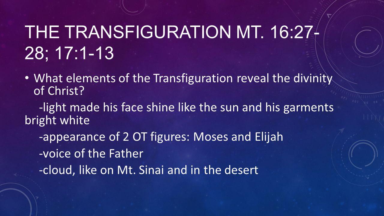The Transfiguration Mt. 16:27-28; 17:1-13