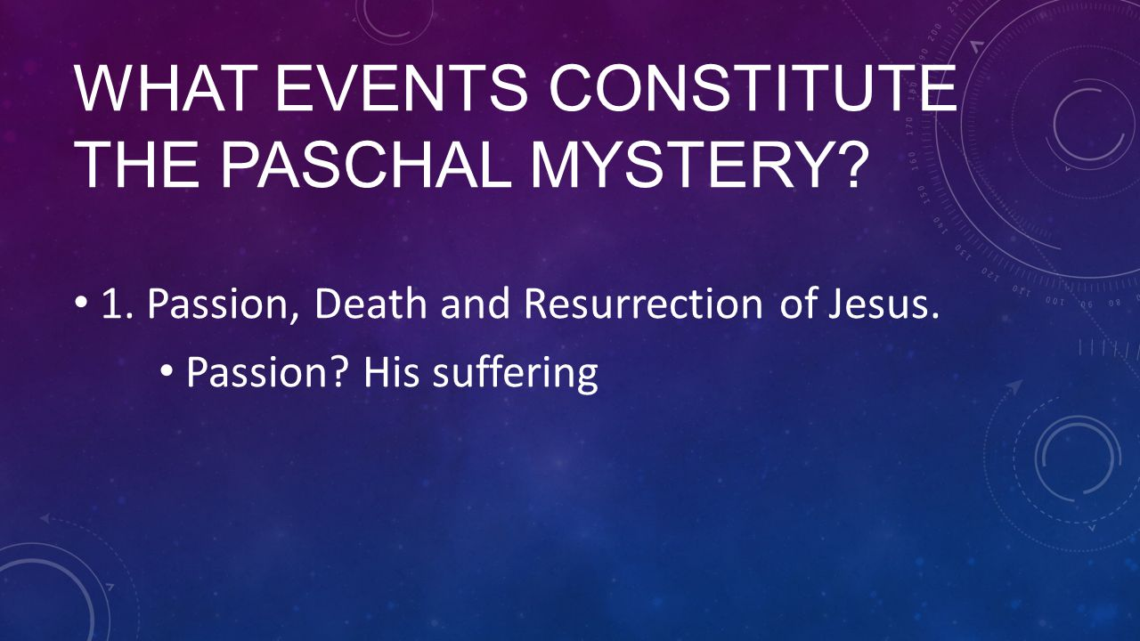 What events constitute the Paschal Mystery