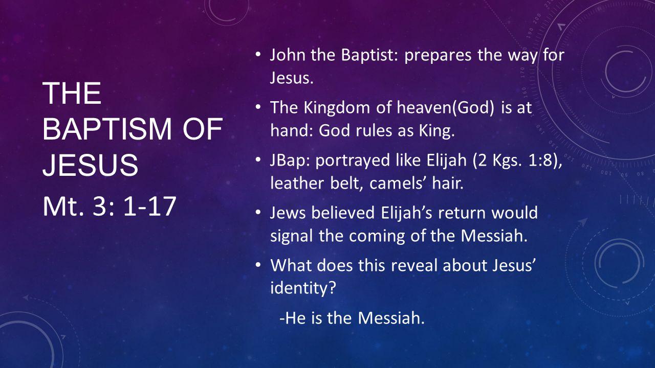 The Baptism of Jesus Mt. 3: 1-17