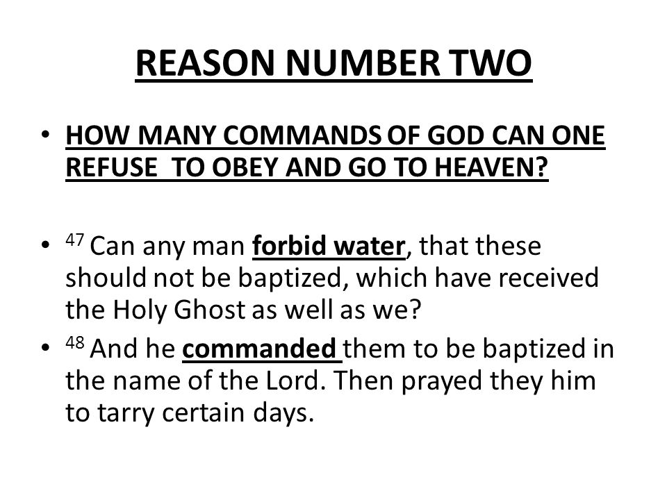 REASON NUMBER TWO HOW MANY COMMANDS OF GOD CAN ONE REFUSE TO OBEY AND GO TO HEAVEN