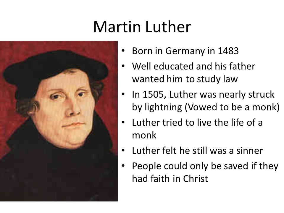 Martin Luther Born in Germany in 1483