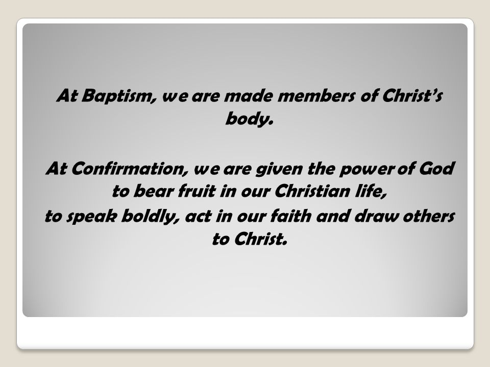 At Baptism, we are made members of Christ's body