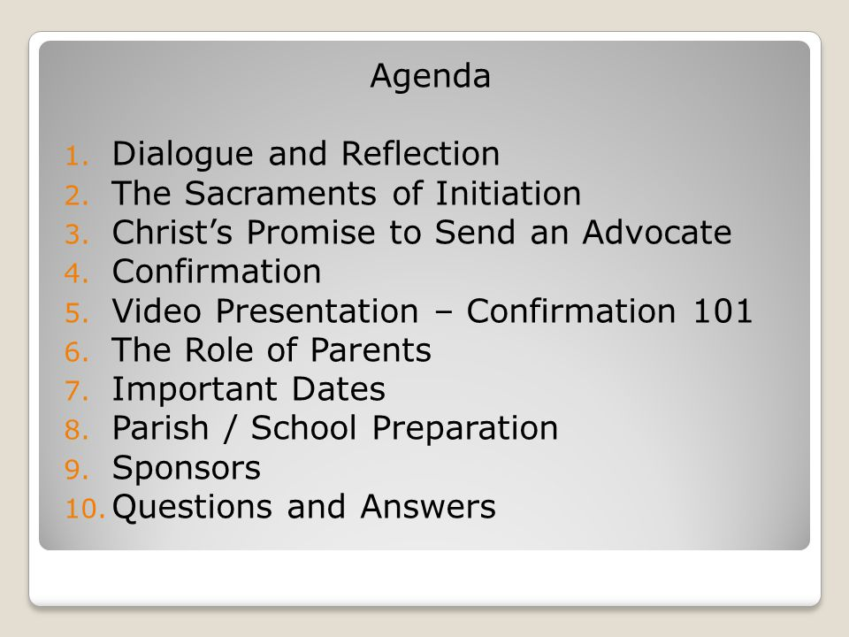 Agenda Dialogue and Reflection. The Sacraments of Initiation. Christ's Promise to Send an Advocate.