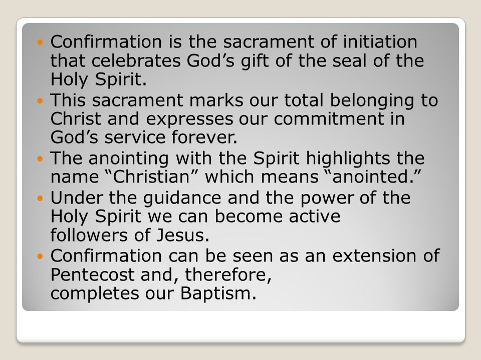 Confirmation is the sacrament of initiation that celebrates God's gift of the seal of the Holy Spirit.