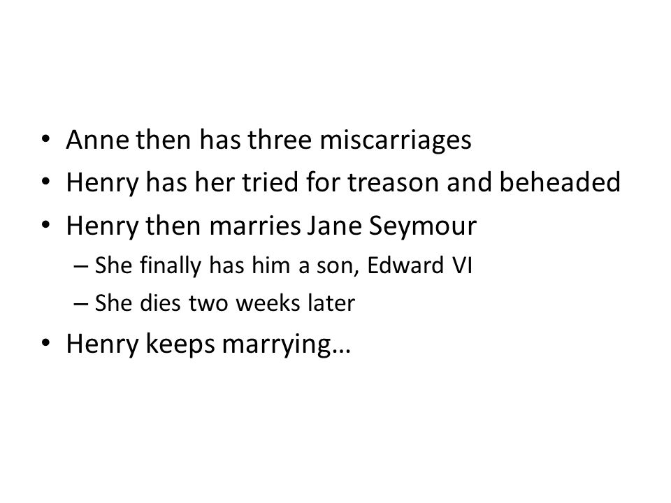 Anne then has three miscarriages