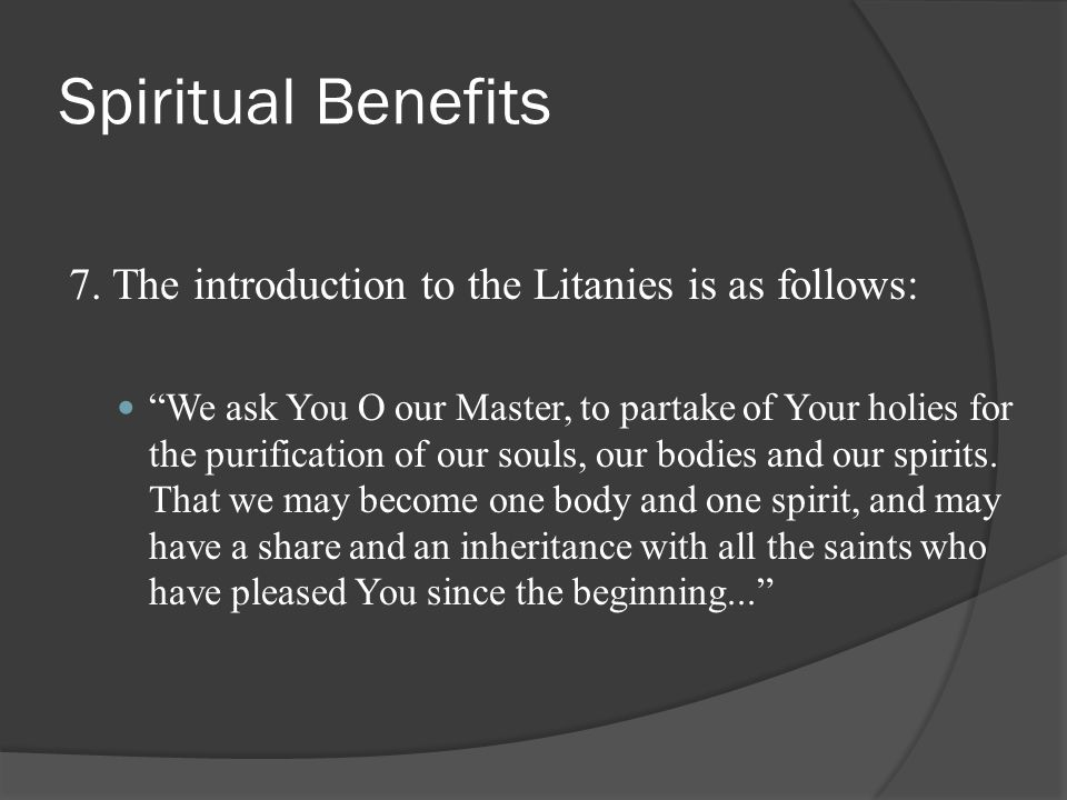 Spiritual Benefits 7. The introduction to the Litanies is as follows: