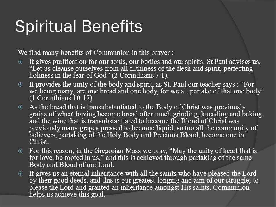 Spiritual Benefits We find many benefits of Communion in this prayer :