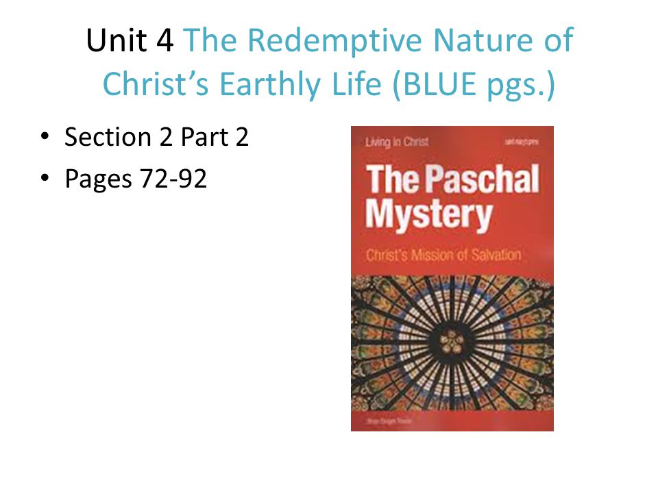 Unit 4 The Redemptive Nature of Christ's Earthly Life (BLUE pgs.)