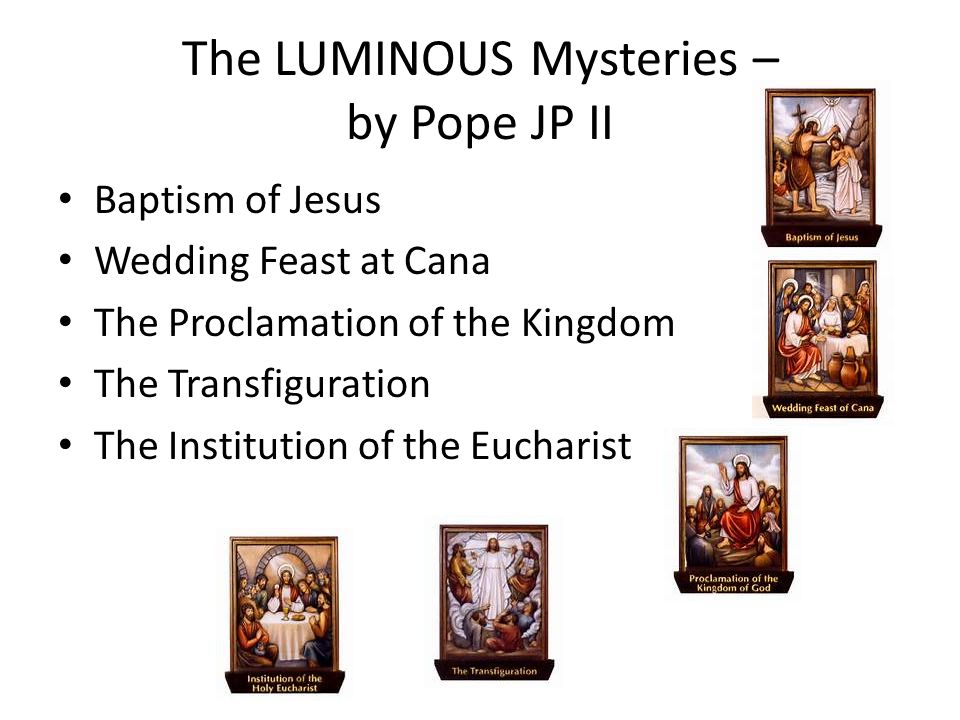 The LUMINOUS Mysteries – by Pope JP II