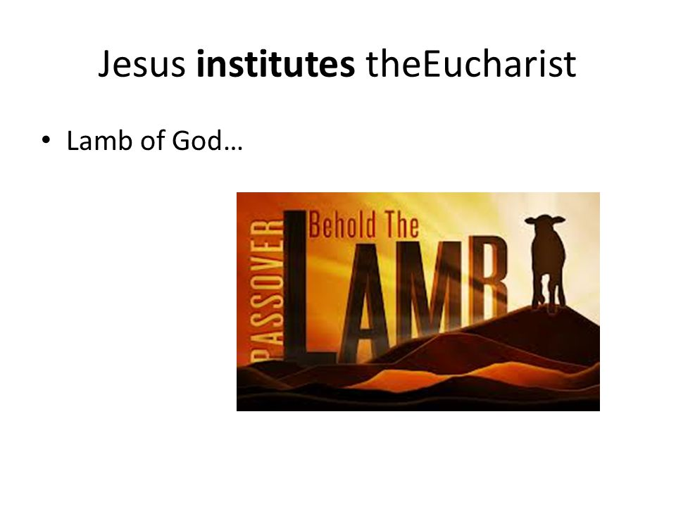 Jesus institutes theEucharist